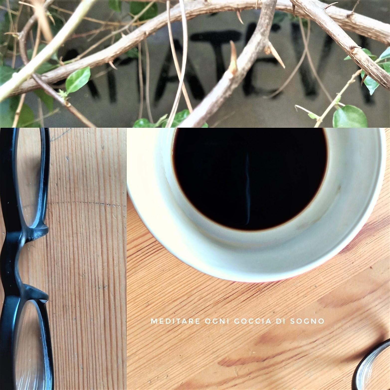 meditare ogni goccia di sogno caffè living